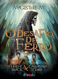 O Desafio de Ferro (The Iron Trial) – Holly Black e Cassandra Clare – #Resenha | O Blog da Mari