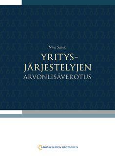Yritysjärjestelyt arvonlisäverotuksessa 9€ (98.00 € +alv 10%) Nina Sainio