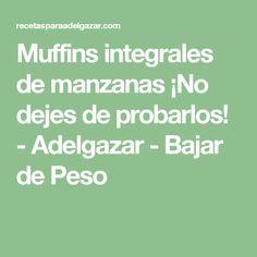Muffins integrales de manzanas ¡No dejes de probarlos! - Adelgazar - Bajar de Peso