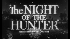 """The Night Of The Hunter"" (1955), 12/29/12"
