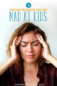 It's hard on everyone when we lose our tempers. See if you can relate to these unfair reasons we get mad at kids, and how to stop.