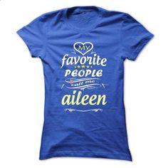 My Favorite People Call Me aileen- T Shirt, Hoodie, Hoo - #hoodie creepypasta #sweatshirt chic. I WANT THIS => https://www.sunfrog.com/Names/My-Favorite-People-Call-Me-aileen-T-Shirt-Hoodie-Hoodies-YearName-Birthday-Ladies.html?68278