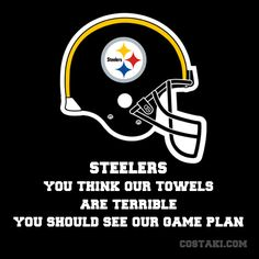 New Team Slogan: PITTSBURGH STEELERS (I have a lot of love for the Steelers, but I still think it's funny!)