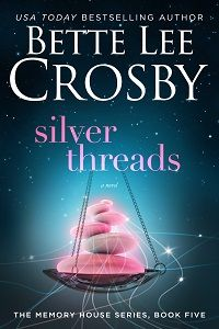 Get Bette Lee Crosby's new book, Silver Threads! http://betteleecrosby.com/silver-threads/