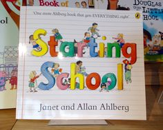 Starting School by Janet and Allan Ahlberg