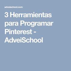3 Herramientas para Programar Pinterest - AdveiSchool