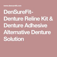 Otc dental densurefit is a soft flexible silicone denture reline densurefit denture reline kit denture adhesive alternative denture solution solutioingenieria Image collections
