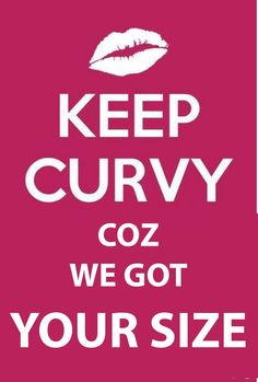 Keep curvy Coz We have your size!!!
