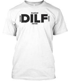 Discover Dilf Fathers Day Funny T-Shirt from DILF Fathers Day Shirt, a custom product made just for you by Teespring. Funny Fathers Day Gifts, Father's Day T Shirts, Funny Tshirts, Mens Tops