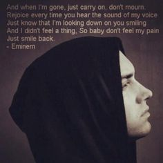 I will mourn, as you are a part of me that will never go away or be replaced. Eminem Music, Rap Music, Eminem Quotes, Me Quotes, Eminem Style, The Eminem Show, Best Rapper Alive, I Miss You More, Mommy Loves You
