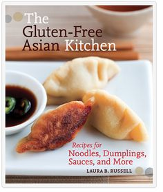 The Gluten-Free Asian Kitchen   Laura B Russell - A must add to your #glutenfree cookbook collection
