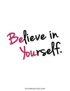 Believe In Yourself Quotes And Sayings. QuotesGram by @quotesgram