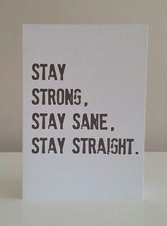 STAY STRONG STAY SANE STAY STRAIGHT   CONVICT PRISONER GREETING CARDS EVERYDAY