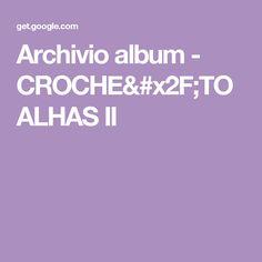 Archivio album - CROCHE/TOALHAS II