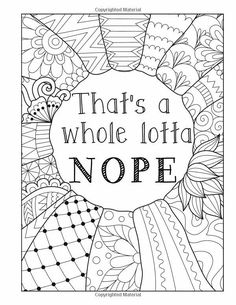 You are One BAMF: A totally inappropriate self-affirming adult coloring book (Totally Inappropriate Series) (Volume Detailed Coloring Pages, Love Coloring Pages, Printable Adult Coloring Pages, Coloring Books, Color Quotes, Mindfulness Colouring, Sayings, Nest Design, Sharpies