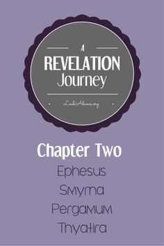 Today we move into Chapter 2 in our study of The Revelation. There is a bit of introduction material that is important background to this chapter. Join me!