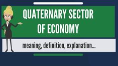 What is QUATERNARY SECTOR OF ECONOMY? What does QUATERNARY SECTOR OF ECO...