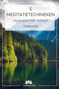 5 meditatietechnieken om je geest snel tot rust te brengen - Meditatie