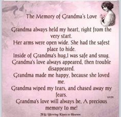I love you Grandma. I miss your homemade cinnamon rolls! Give Dawn and mumma a hug and kiss for me. Mommy Quotes, Family Quotes, Great Quotes, Inspirational Quotes, Grandmother Quotes, Memories Quotes, Family Memories, In Loving Memory, Make Me Happy