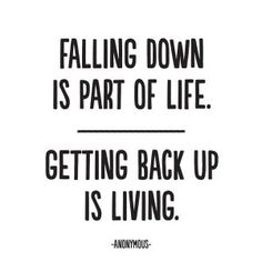 Image result for quote when you fall don't stay down