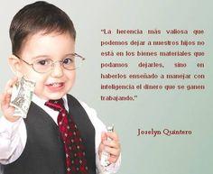 La herencia más valiosa que podemos dejar a nuestros hijos no está en los bienes materiales, sino en la educación financiera. Joselyn Quintero.