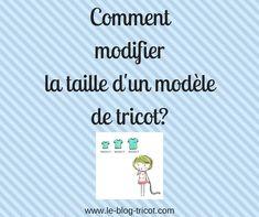 Comment modifier la taille d'un modèle de tricot? | Le blog tricot