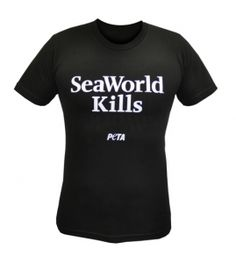 SeaWorld Kills! I would so rock this. Peta or not. Fuck seaworld.
