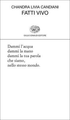 Chandra Livia Candiani, Fatti vivo, Collezione di poesia - DISPONIBILE ANCHE IN EBOOK