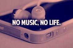No music, no life! Super verdade❤