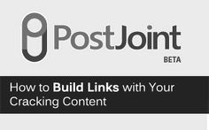 How to build links with articles. Using Postjoint makes life much easier when guest posting on relevant blogs.