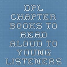 DPL - Chapter Books to Read Aloud to Young Listeners