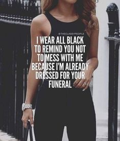 New Ideas For Fashion Quotes Black Clothes Classy Quotes, Babe Quotes, Bitch Quotes, Girly Quotes, Badass Quotes, Queen Quotes, Woman Quotes, Quotes To Live By, Qoutes