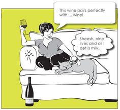 Wine goes good with.....Wine :-)