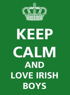 I will get to Ireland someday. Or maybe my Irish man will come to me ;)