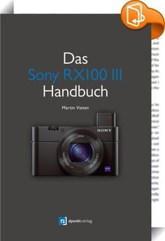 Photographers Guide To The Sony Dsc-rx100 Iii Pdf