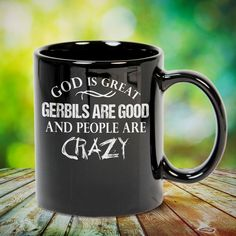 God Is Great Gerbils Are Good and People Are Crazy great gift for yourself gerbil lovers, family, friends or any men, women who loves gerbil. - get yours by clicking the link in my profile bio. Cat Lover Gifts, Cat Gifts, Cat Lovers, Pitbull Dog Photos, Siberian Husky Dog, Dachshund Love, Cute Little Animals, Cute Animal Pictures, Crazy People