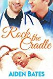 Rock the Cradle: An Mpreg Romance (Silver Oak Medical Center Book 6) by Aiden Bates (Author) #LGBT #Kindle US #NewRelease #Lesbian #Gay #Bisexual #Transgender #eBook #ad