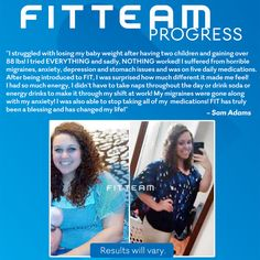 I struggled with losing my baby weight after having two children and gaining over 88 lbs! I tried EVERYTHING and sadly, NOTHING worked! I suffered from horrible migraines, anxiety, depression and stomach issues and was on five daily medications. After being introduced to FIT, I was surprised how much different it made me feel!