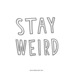 Tag that special weird (but lovely) person