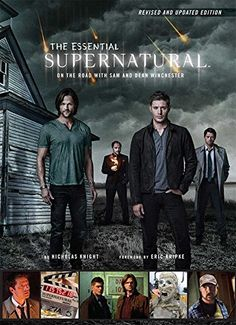 The Essential Supernatural [Revised And Updated Edition]: On The Road With Sam And Dean Winchester – Hardcover – (October Sam And Dean Winchester, Sam Dean, Winchester Brothers, Netflix Supernatural, Supernatural Merchandise, Supernatural Poster, Supernatural Gifts, Eric Kripke, Marvel Entertainment