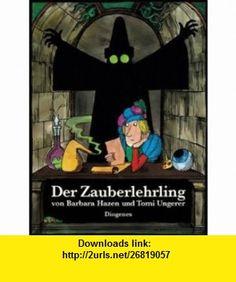 Der Zauberlehrling (9783257005387) Barbara Hazen , ISBN-10: 3257005385  , ISBN-13: 978-3257005387 ,  , tutorials , pdf , ebook , torrent , downloads , rapidshare , filesonic , hotfile , megaupload , fileserve