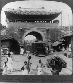 Seoul West gate... we were here... it's amazing how different it looks 100 years later