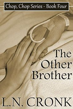 The Other Brother (Chop, Chop Series Book 4) by L.N. Cronk http://www.amazon.com/dp/B00522S0YE/ref=cm_sw_r_pi_dp_q.tGwb14NP0AE