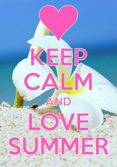 keep calm and love summer / created with Keep Calm and Carry On for iOS…