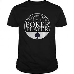 Trust Me I'm A Poker Player Great Gift For Any Pocker Player Fan - #custom t shirt design #offensive shirts. PURCHASE NOW => https://www.sunfrog.com/Funny/Trust-Me-Im-A-Poker-Player-Great-Gift-For-Any-Pocker-Player-Fan-Black-Guys.html?id=60505