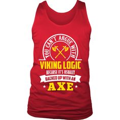 "FOR ALL LOVERS OF VIKINGS + NORSE MYTHOLOGY!|    ""You Can't Argue With Viking Logic Because It's Usually Backed Up With An Axe!""
