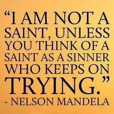 Saint, Sinner - Nelson Mandela Quote