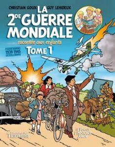 La 2nde Guerre mondiale racontée aux enfants tome 1