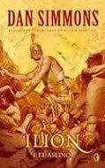 ILION 1 EL ASEDIOAutor: DAN SIMMONSEditorial: EDICIONES B / GRUPO ZETAPáginas: 491Asistimos al desarrollo del asedio de Troya guiados de la mano del erudito Thomas Hockenberry. Se trata de un personaje misteriosamente revivido y presente en este Marte del futuro, cuyo Monte Olimpo se ha convertido en la morada de los posthumanos, quienes, con nobres como Zeus, Palas Atenea, Ares y otros ya conocidos, se comportan como los dioses de la saba homérica.Hockenberry tiene como misión constatar si…