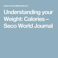 Understanding your Weight: Calories – Seco World Journal